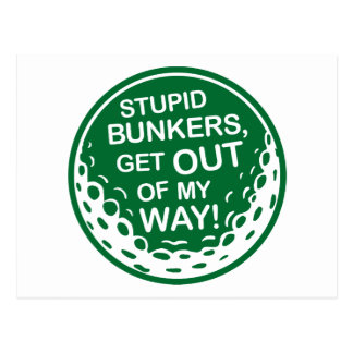Golf - Stupid Bunkers Get Out Of My Way Postcard