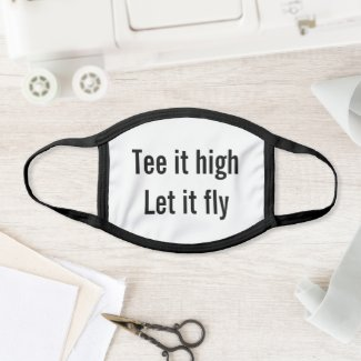 Golf tee it high let it fly face mask