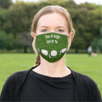 Golf tee it high let it fly golf ball on green cloth face mask