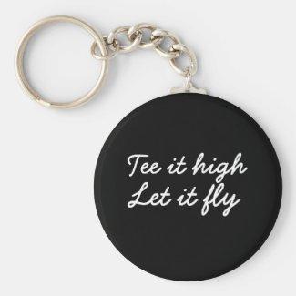 Golf Tee it high. Let it fly golf slogan Keychain