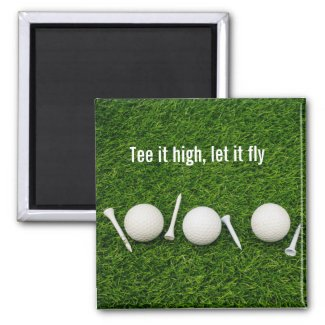 Golf tee it high let it fly Magnet