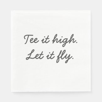 Golf tee it high Let it fly Napkins