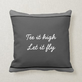 Golf tee it high let it fly on black for golfer throw pillow