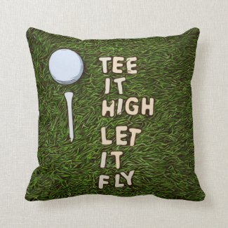 Golf tee it high let it fly on golf ball and tee throw pillow