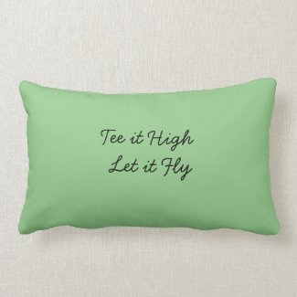 Golf Tee it high let it fly on green Lumbar Pillow