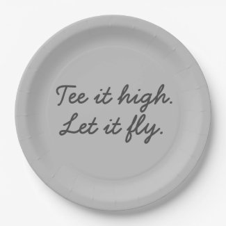 Golf tee it high Let it fly Paper Plate
