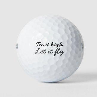 Golf Tee it high. Let it fly slogan Golf Balls