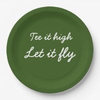 Golf Tee it high. Let it fly slogan on green Paper Plate