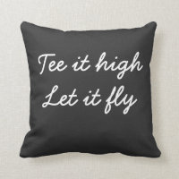 Golf Tee it high. Let it fly slogan Throw Pillow