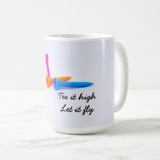 Golf Tee it high Let it fly with colourful tees Coffee Mug