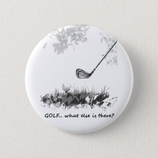 Golf What else is There Fun Golfer Quote Button