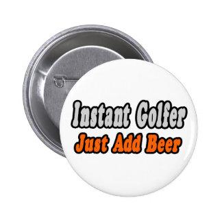 Golfer...Add Beer Pinback Button