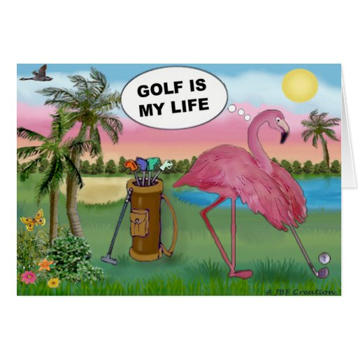 Golfer Flamingo - Golf is my life Greeting Card