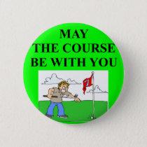 golfer golfing joke pinback button