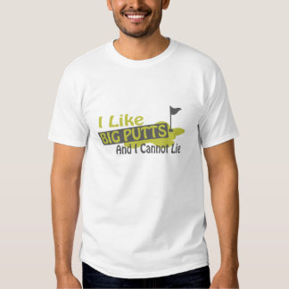 Golfer I Like Big Putts And I Cannot Lie Shirt