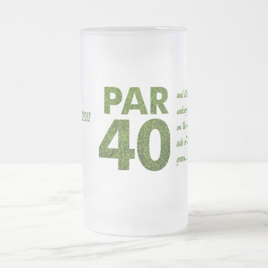 Golfers 40th Birthday Party Par-Tee Gift Frosted Glass Beer Mug
