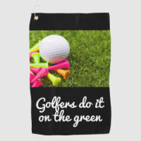 Golfers do it on the green with golf ball and tee golf towel