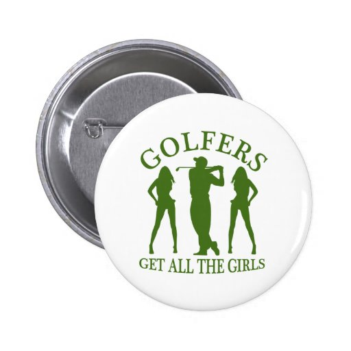 Golfers Get All The Girls Buttons