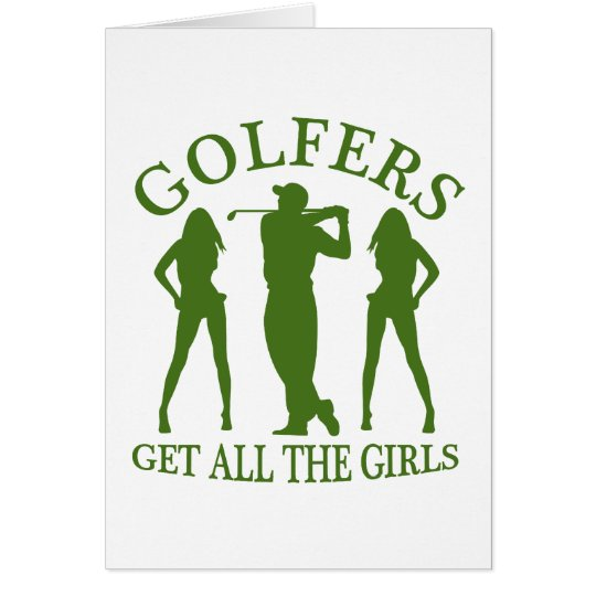 Golfers Get All The Girls Card