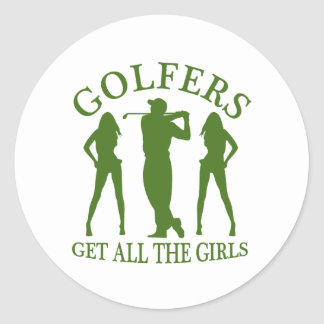 Golfers Get All The Girls Classic Round Sticker