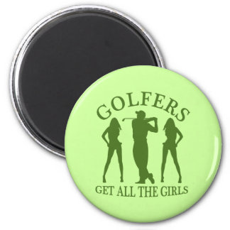 Golfers Get All The Girls Magnet