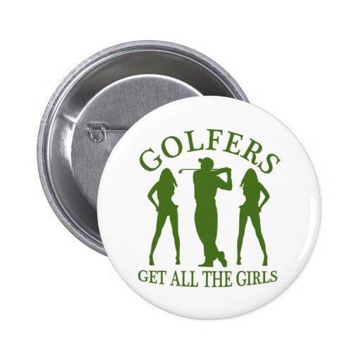 Golfers Get All The Girls Pinback Button