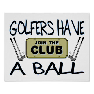 Golfers Have A Ball Poster