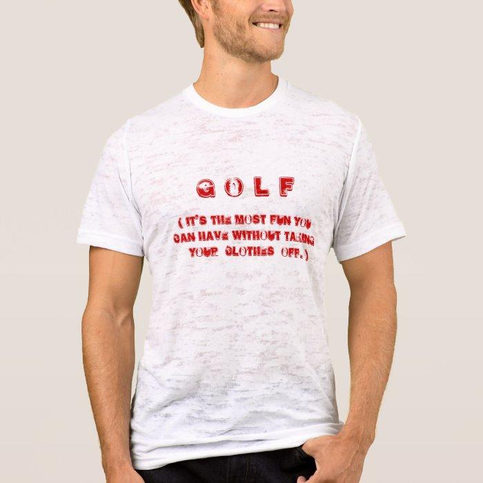 Golfers humorous teeshirt saying T-Shirt