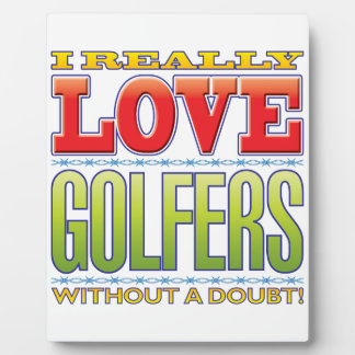 Golfers Love Plaque