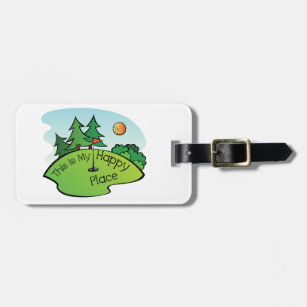Golfing Golf Course Hole Happy Place Bag Tag