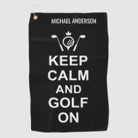 Golfing Quote Keep Calm and Golf On Custom Golfers Golf Towel