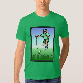 Golfing T shirt,  Meet me at the eighteenth hole Shirt