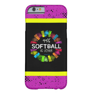 Golly Girls: 99 Percent Softball 1 Percent Other Barely There iPhone 6 Case