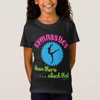 Golly Girls - Gymnastics Been There...Stuck That T-Shirt