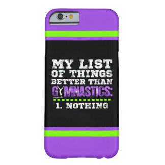 Golly Girls: List of Things Better Than Gymnastics Barely There iPhone 6 Case