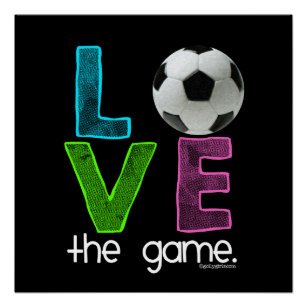 98e5e369d Golly Girls  Soccer - Love the Game Poster