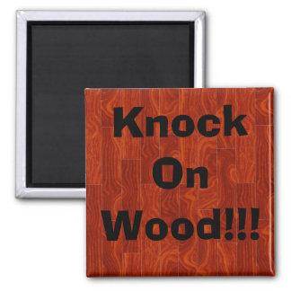 ¡Golpe en la madera!!! Imán Cuadrado