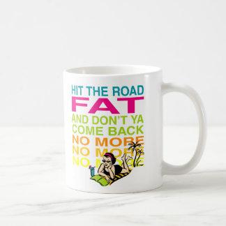 ¡Golpee la grasa del camino! Tazas