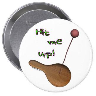 ¡Golpéeme para arriba! Botón Pin Redondo De 4 Pulgadas