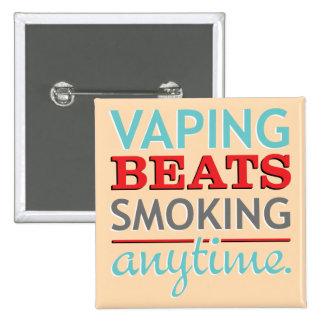 Golpes de Vaping que fuman en cualquier momento Pin Cuadrada 5 Cm