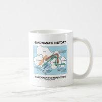 Gondwana's History Biogeography In Perspective Classic White Coffee Mug