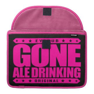 GONE ALE DRINKING - I Love Malted Barley Beers Sleeve For MacBook Pro
