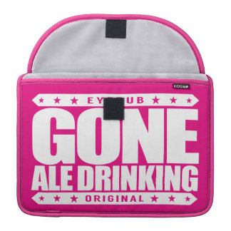 GONE ALE DRINKING - I Love Malted Barley Beers Sleeve For MacBooks