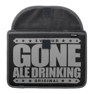 GONE ALE DRINKING - I Love Malted Barley Beers Sleeves For MacBooks
