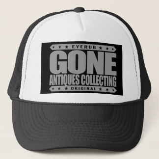 GONE ANTIQUES COLLECTING - Love Browsing Art Shows Trucker Hat