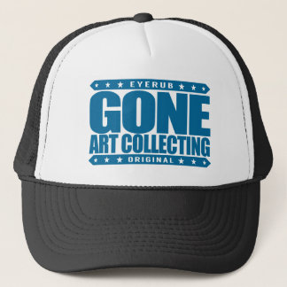 GONE ART COLLECTING - I Love My Private Collection Trucker Hat