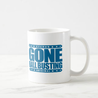 GONE BALL BUSTING - Love Pranks & Practical Jokes Coffee Mug