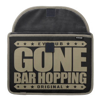 GONE BAR HOPPING - I Love to Party Hard Until Dawn Sleeves For MacBook Pro