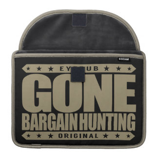 GONE BARGAIN HUNTING - I Love Coupons and Auctions Sleeve For MacBook Pro