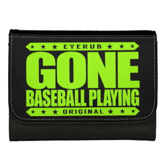 GONE BASEBALL PLAYING - I Always Get to Third Base Leather Wallets